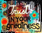 "Trust in Your Greatness 11 X 8 1/2"" $175"